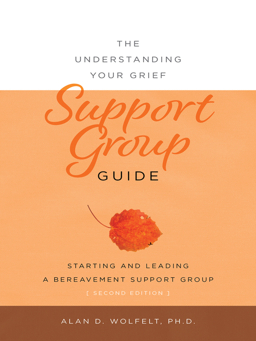 The Understanding Your Grief Support Group Guide (eBook): Starting and Leading a Bereavement Support Group