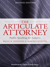 The Articulate Attorney Public Speaking for Lawyers 2 by Brian K. Johnson eBook
