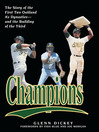 Champions (eBook): The Story of the First Two Oakland A's Dynasties—and the Building of the Third