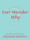 Ever Wonder Why? (eBook): and Other Controversial Essays