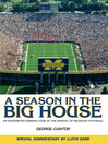 A Season in the Big House (eBook): An Unscripted, Insider Look at the Marvel of Michigan Football