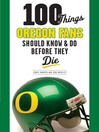 100 Things Oregon Fans Should Know & Do Before They Die (eBook)