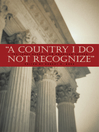 A Country I Do Not Recognize (eBook): The Legal Assault on American Values
