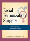 Facial Feminization Surgery (eBook): A Guide for the Transgendered Woman