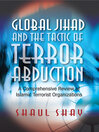 Global Jihad and the Tactic of Terror Abduction (eBook): A Comprehensive Review of Islamic Terrorist Organizations