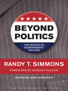 Beyond Politics (eBook): The Roots of Government Failure