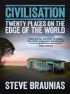 Civilisation (eBook): Twenty Places on the Edge of the World
