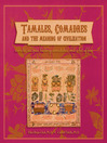 Tamales, Comadres, and the Meaning of Civilization (eBook)