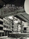 A Life in Architecture (eBook): Looking Beyond the Ugliness