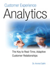 Customer Experience Analytics (eBook): The Key to Real-Time, Adaptive Customer Relationships