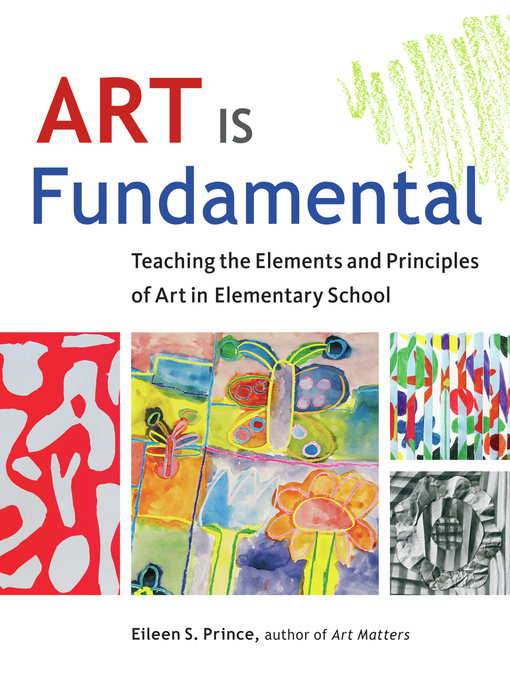 Art Is Fundamental (eBook): Teaching the Elements and Principles of Art in Elementary School