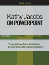 Kathy Jacobs on PowerPoint (eBook): Unlease the Power of PowerPoint