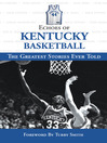 Echoes of Kentucky Basketball (eBook): The Greatest Stories Ever Told