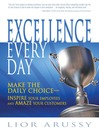 Excellence Every Day (eBook): Make the Daily Choice-Inspire Your Employees and Amaze Your Customers