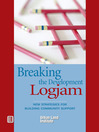 Breaking the Development Log Jam (eBook): New Strategies for Building Community Support