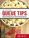 Queue Tips (eBook): Discovering Your Next Great Movie