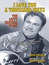 I Love You a Thousand Ways (eBook): The Lefty Frizzell Story
