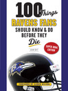 100 Things Ravens Fans Should Know & Do Before They Die (eBook)
