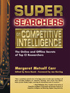 Super Searchers on Competitive Intelligence (eBook): The Online and Offline Secrets of Top CI Researchers