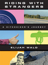 Riding with Strangers (eBook): A Hitchhiker's Journey