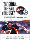Denver Broncos: Heart-Pounding, Jaw-Dropping, and Gut-Wrenching Moments from Denver Broncos History (eBook)
