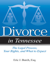Divorce in Tennessee (eBook): The Legal Process, Your Rights, and What to Expect