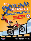 The Extreme Searcher's Internet Handbook (eBook): A Guide for the Serious Searcher