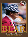 Bear (eBook): The Hard Life & Good Times of Alabama's Coach Bryant