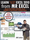 Learn Excel 2007 through Excel 2010 From MrExcel (eBook): Master Pivot Tables, Subtotals, Charts, VLOOKUP, IF, Data Analysis and Much More--512 Excel Mysteries Solved