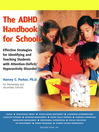 The ADHD Handbook for Schools (eBook): Effective Strategies for Identifying and Teaching Students with Attention-Deficit/Hyperactivity Disorder