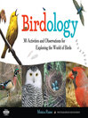 Birdology (eBook): 30 Activities and Observations for Exploring the World of Birds