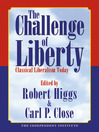The Challenge of Liberty (eBook): Classical Liberalism Today