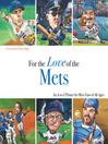 For the Love of the Mets (eBook): An A-to-Z Primer for Mets Fans of All Ages