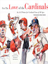 For the Love of the Cardinals (eBook): An A-Z Primer for Cardinal Fans of All Ages