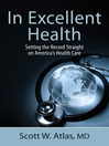 In Excellent Health (eBook): Setting the Record Straight on America's Health Care