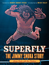 Superfly (eBook): The Jimmy Snuka Story