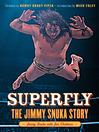 Superfly (eBook): The Jimmy Snuka Story