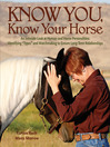 "Know You, Know Your Horse:  an Intimate Look at Human and Horse Personalities (eBook): Identifying ""Types"" and Matchmaking to Ensure Long-Term Relationships"