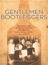 Gentlemen Bootleggers (eBook): The True Story of Templeton Rye, Prohibition, and a Small Town in Cahoots