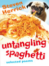 Untangling Spaghetti (eBook): Selected Poems