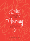 Loving from the Outside In, Mourning from the Inside Out (eBook)