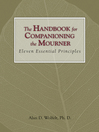 The Handbook for Companioning the Mourner (eBook): Eleven Essential Principles