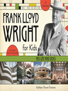 Frank Lloyd Wright for Kids (eBook): His Life and Ideas