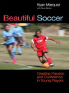 Beautiful Soccer (eBook): Creating Passion and Confidence in Young Players
