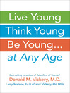 Live Young, Think Young, Be Young (eBook): . . . At Any Age