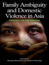 Family Ambiguity and Domestic Violence in Asia (eBook): Concept, Law and Process