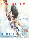 For the Love of Basketball (eBook): From A-Z