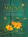 Making Music Cooperatively (eBook): Using Cooperative Learning in Your Active Music-Making Classroom