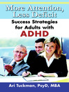 More Attention, Less Deficit (eBook): Success Strategies for Adults with ADHD