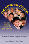 Parenting with Purpose (eBook): Five Keys to Raising Children with Values and Vision